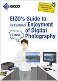 EIZO's Guide to a Further Enjoyment of Digital Photography